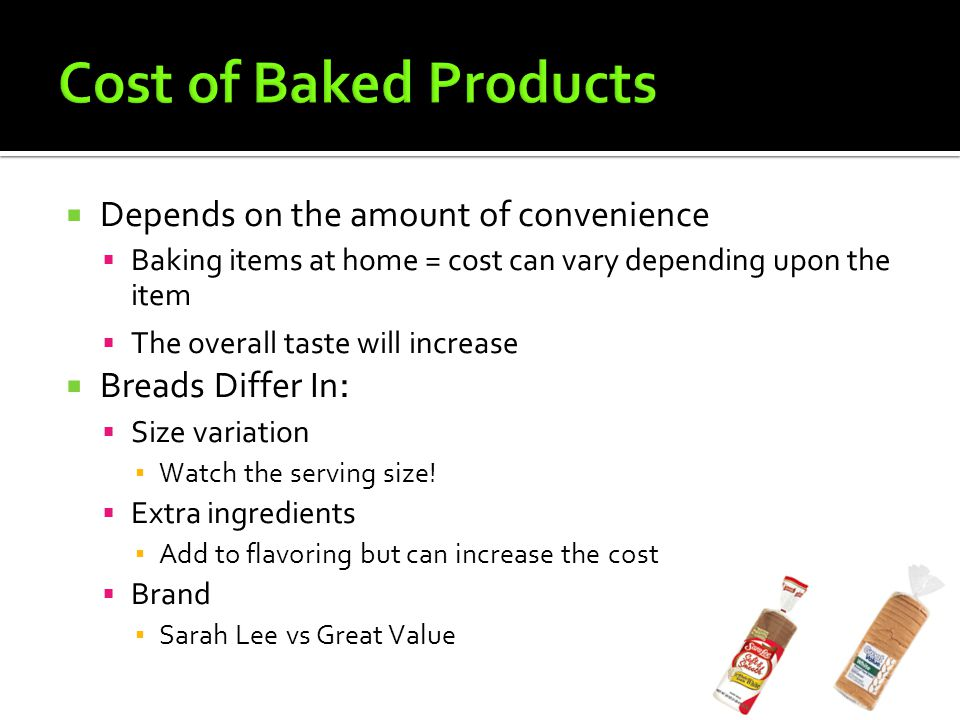 Cost of Baked Products Depends on the amount of convenience
