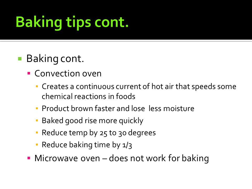 Baking tips cont. Baking cont. Convection oven