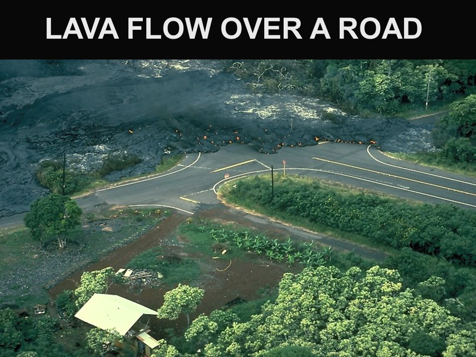 LAVA FLOW OVER A ROAD