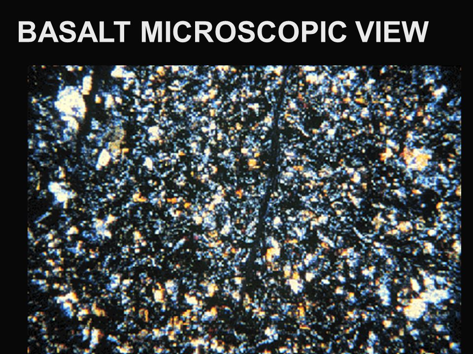 BASALT MICROSCOPIC VIEW