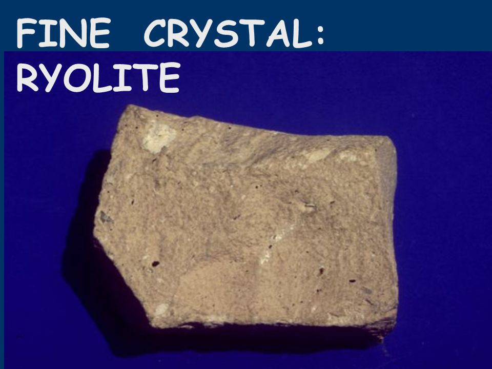 FINE CRYSTAL: RYOLITE