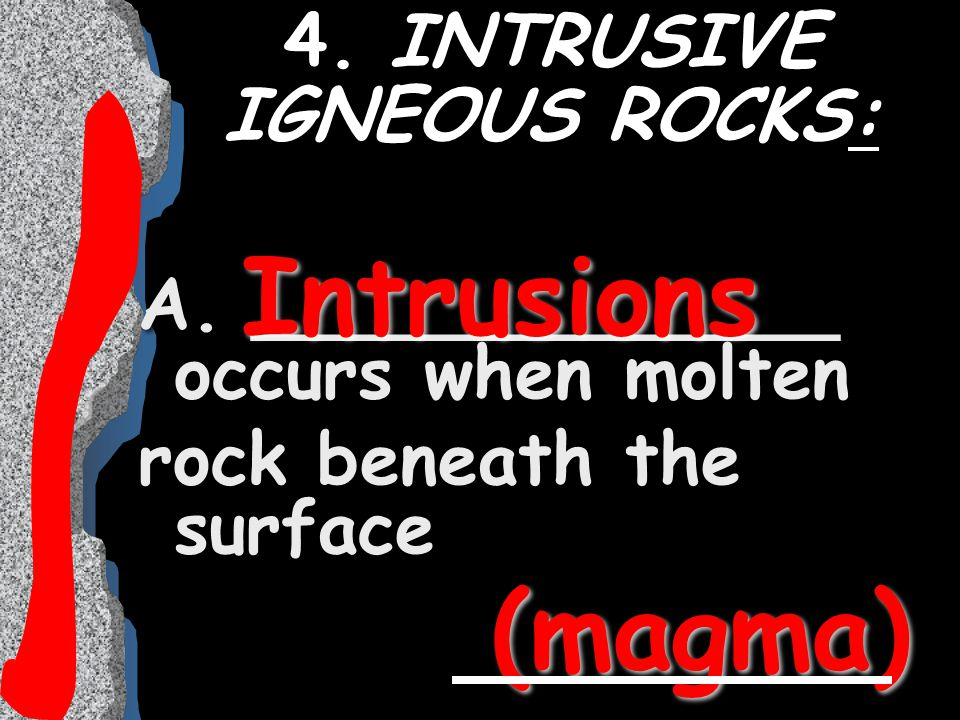 4. INTRUSIVE IGNEOUS ROCKS: