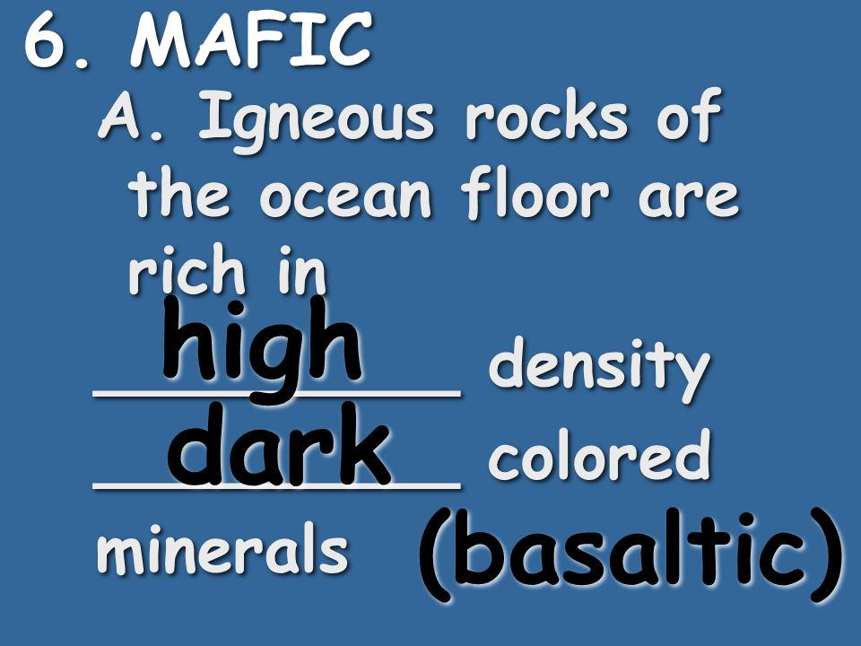 high dark (basaltic) 6. MAFIC