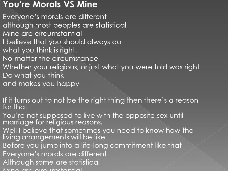 You're Morals VS Mine Everyone's morals are different