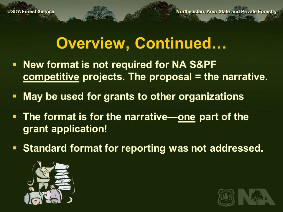 Overview, Continued… New format is not required for NA S&PF competitive projects. The proposal = the narrative.