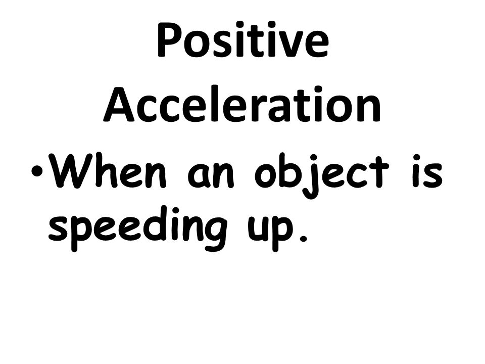 Positive Acceleration