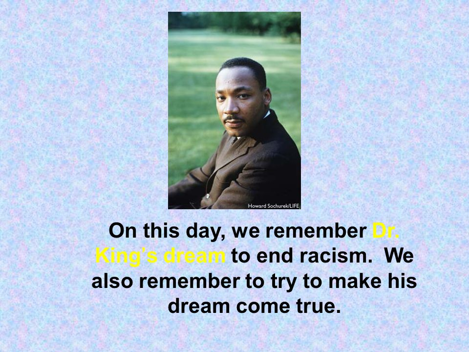 On this day, we remember Dr. King's dream to end racism
