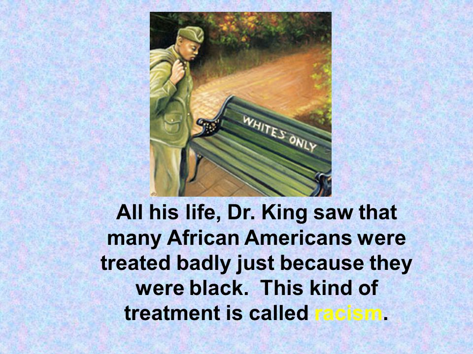 All his life, Dr.