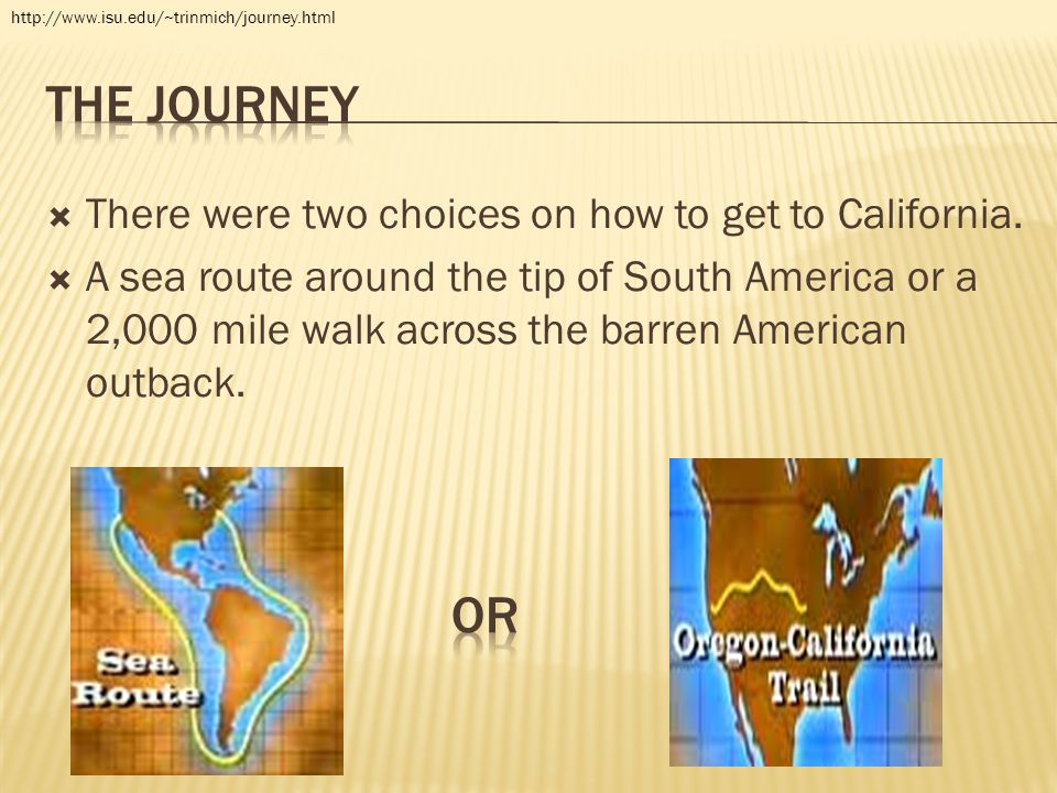 The journey or There were two choices on how to get to California.