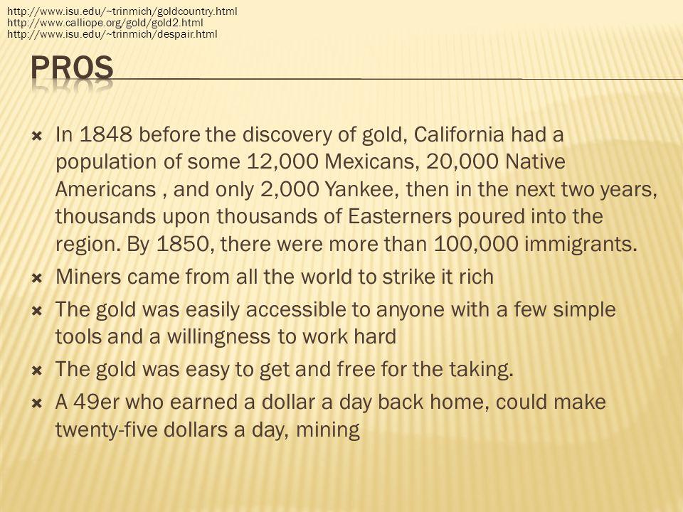 http://www.isu.edu/~trinmich/goldcountry.html http://www.calliope.org/gold/gold2.html. http://www.isu.edu/~trinmich/despair.html.
