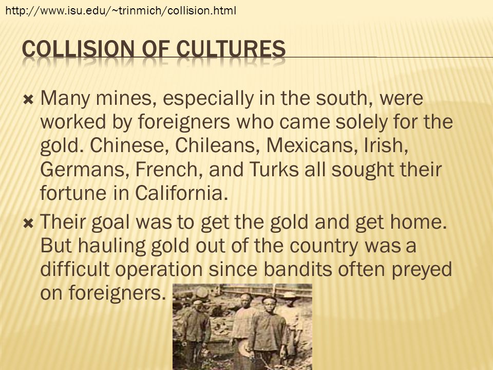 http://www.isu.edu/~trinmich/collision.html Collision of cultures.