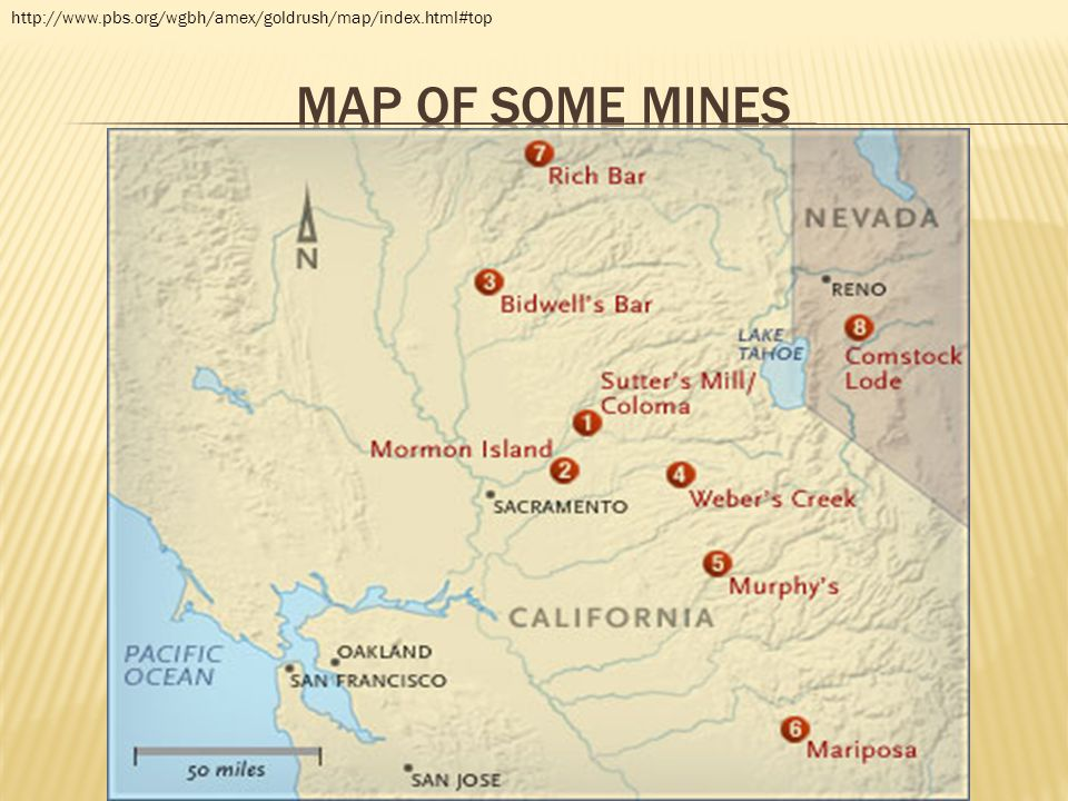 http://www.pbs.org/wgbh/amex/goldrush/map/index.html#top Map of some mines