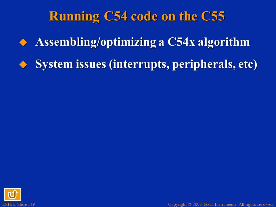 Running C54 code on the C55 Assembling/optimizing a C54x algorithm