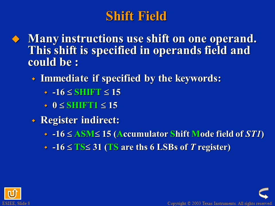 Shift Field Many instructions use shift on one operand. This shift is specified in operands field and could be :