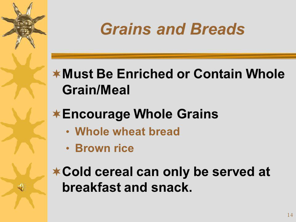 Grains and Breads Must Be Enriched or Contain Whole Grain/Meal