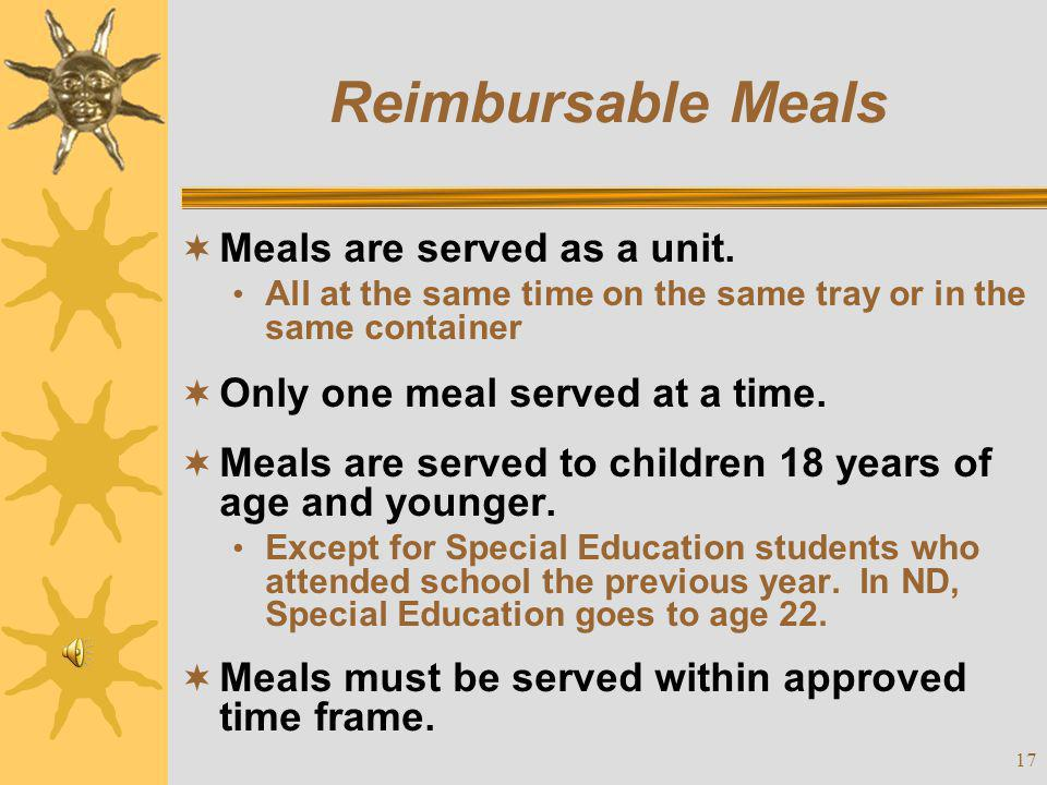 Reimbursable Meals Meals are served as a unit.