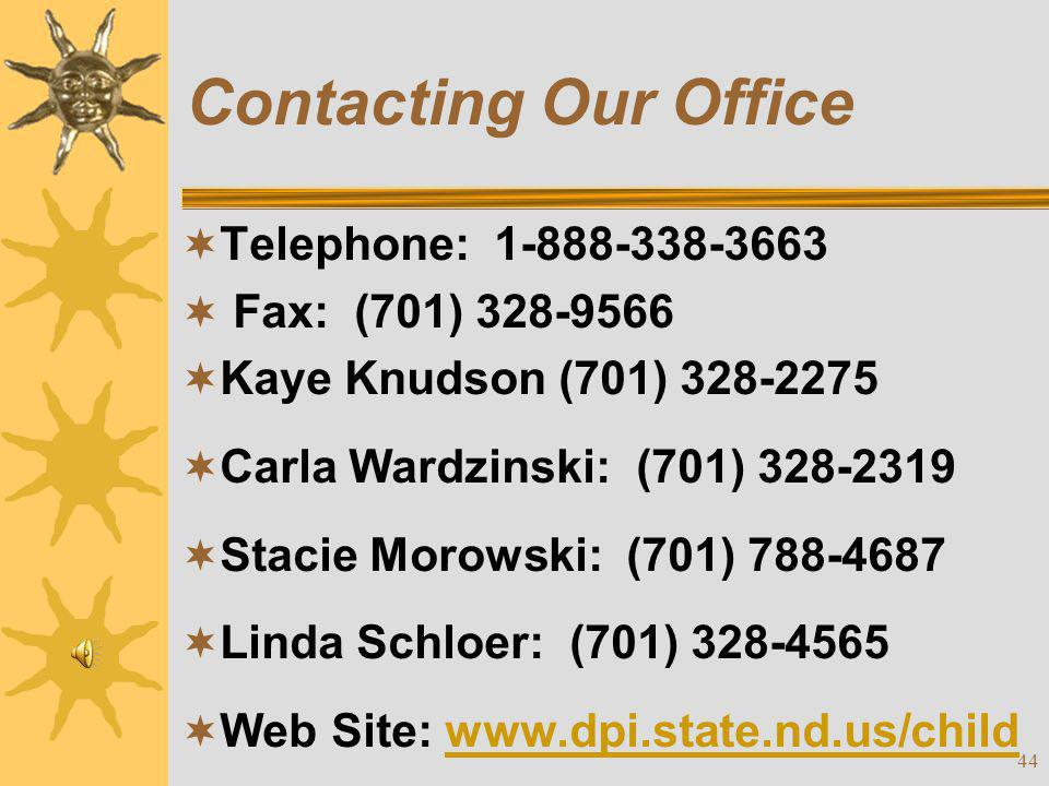 Contacting Our Office Telephone: 1-888-338-3663 Fax: (701) 328-9566