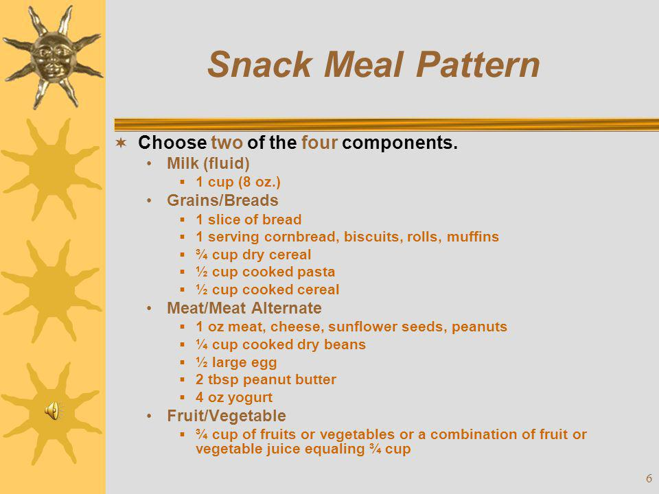 Snack Meal Pattern Choose two of the four components. Milk (fluid)