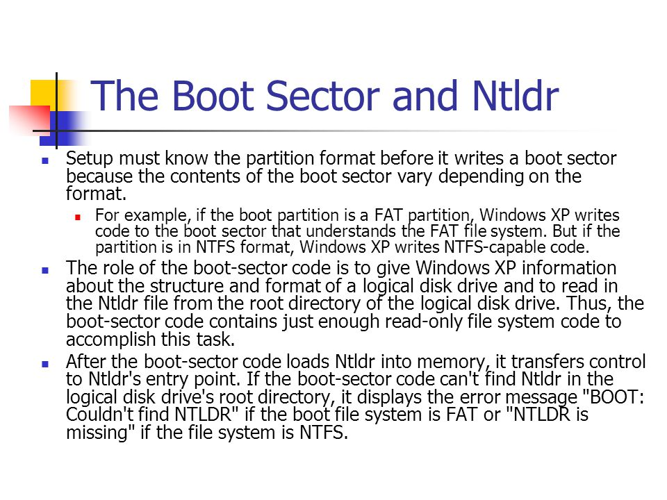 The Boot Sector and Ntldr