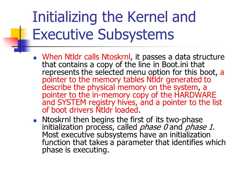 Initializing the Kernel and Executive Subsystems