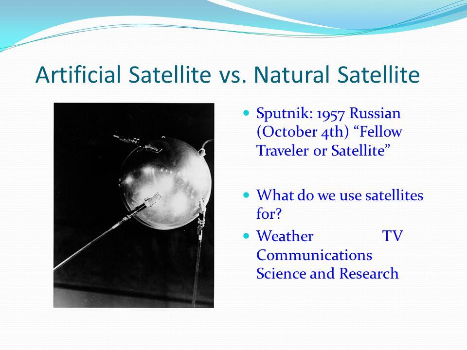 Artificial Satellite vs. Natural Satellite