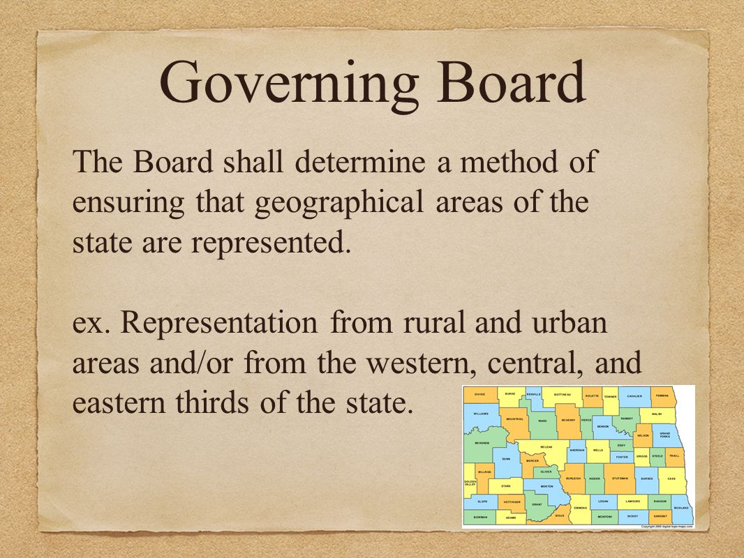 Governing Board The Board shall determine a method of ensuring that geographical areas of the state are represented.