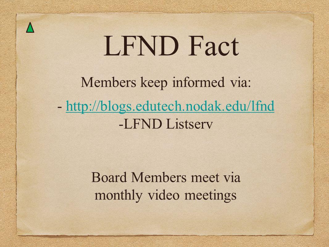 LFND Fact Members keep informed via: