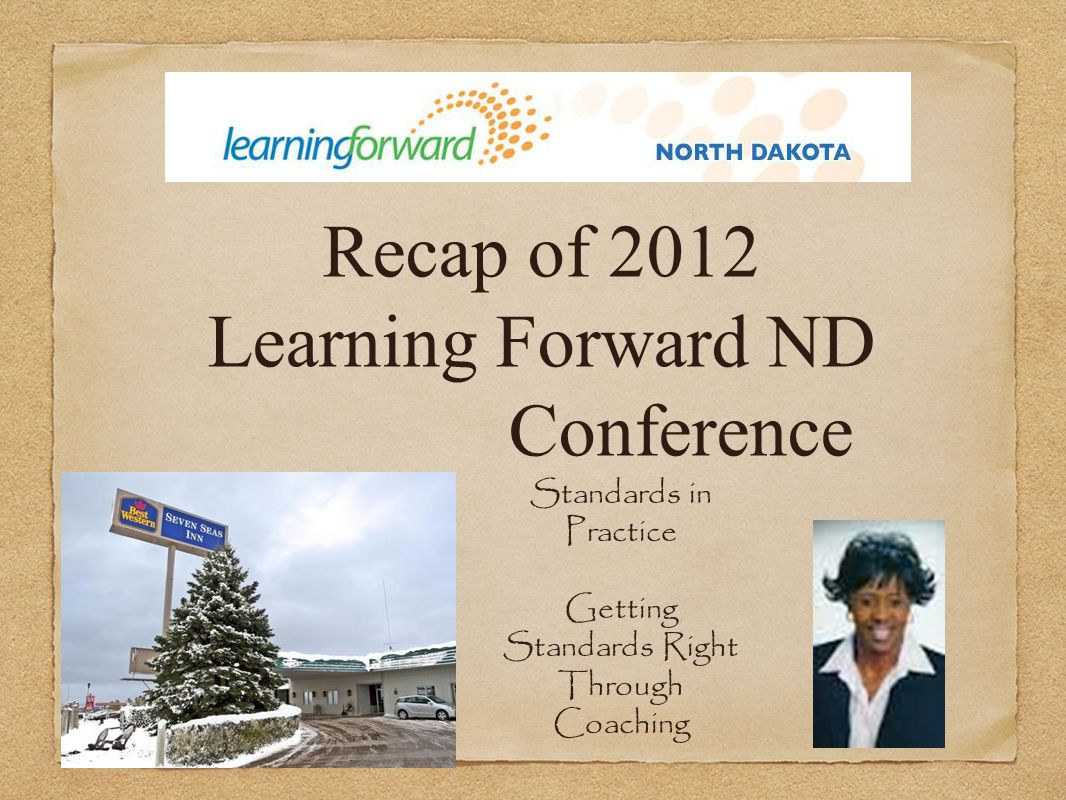 Recap of 2012 Learning Forward ND Conference