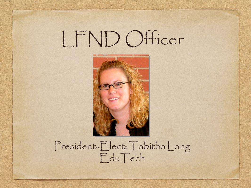 President-Elect: Tabitha Lang EduTech