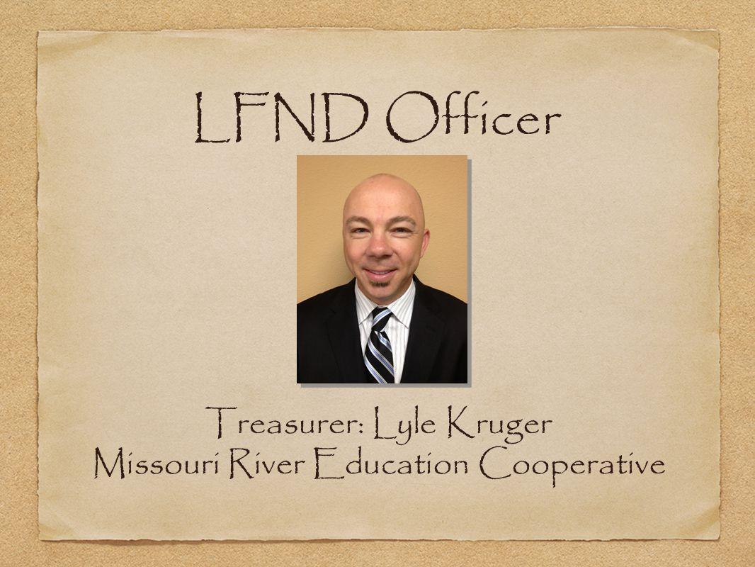 Treasurer: Lyle Kruger Missouri River Education Cooperative