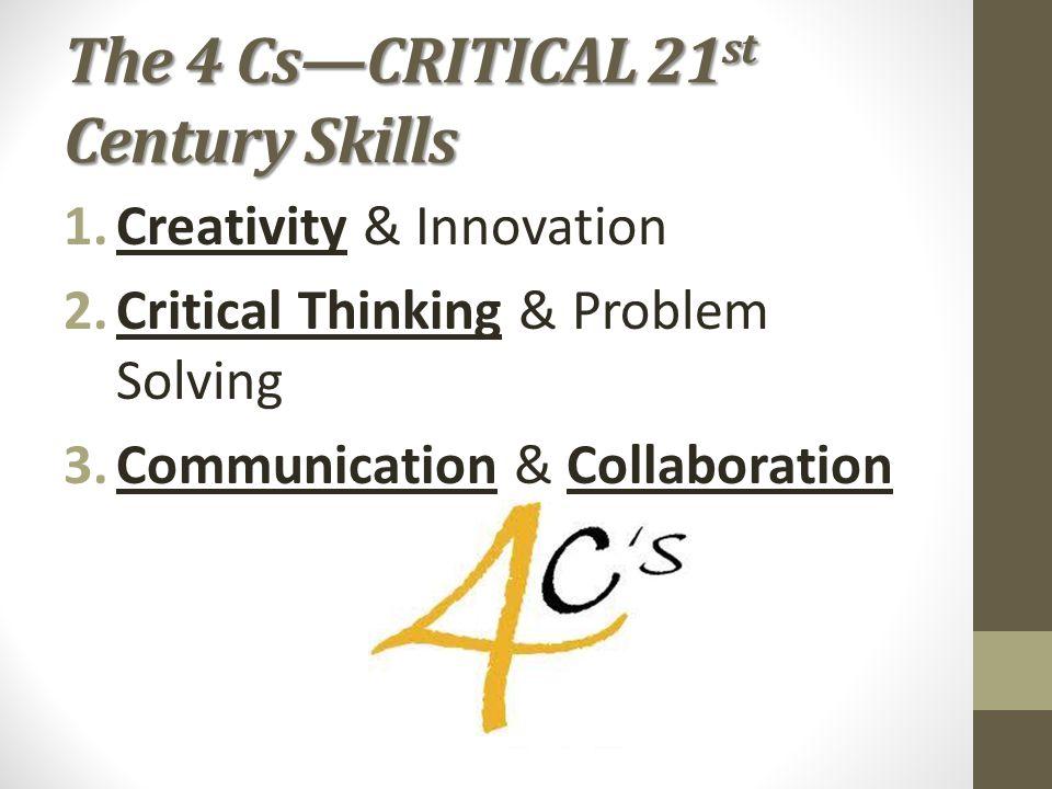 The 4 Cs—CRITICAL 21st Century Skills