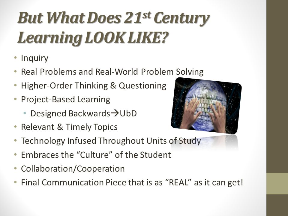 But What Does 21st Century Learning LOOK LIKE