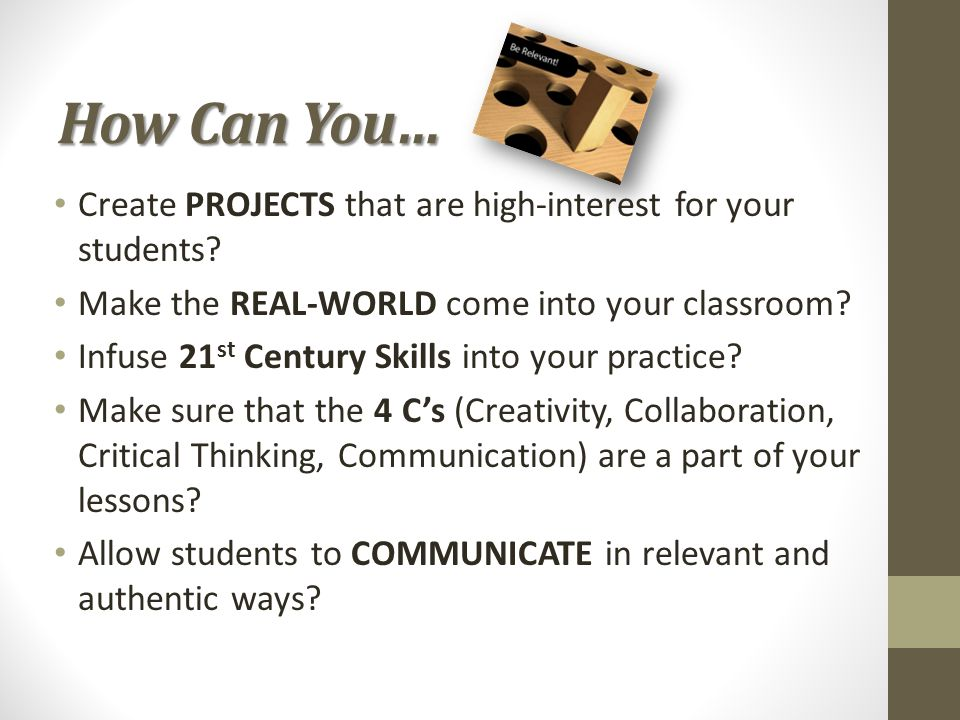 How Can You… Create PROJECTS that are high-interest for your students