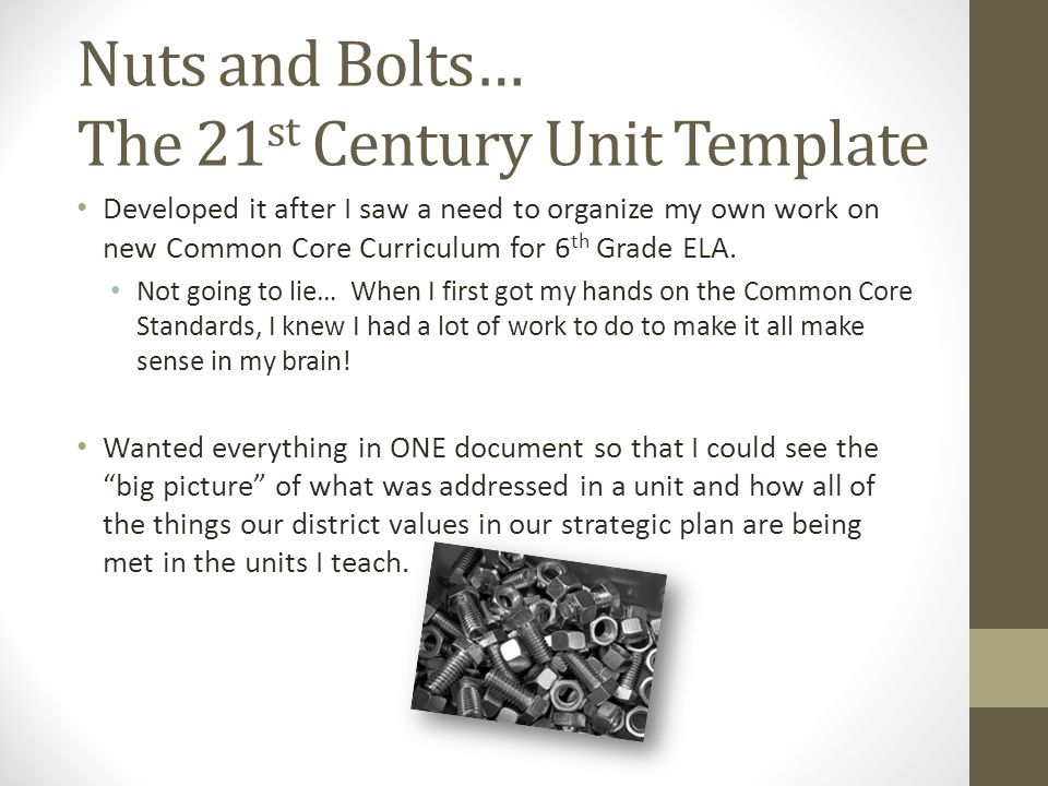 Nuts and Bolts… The 21st Century Unit Template