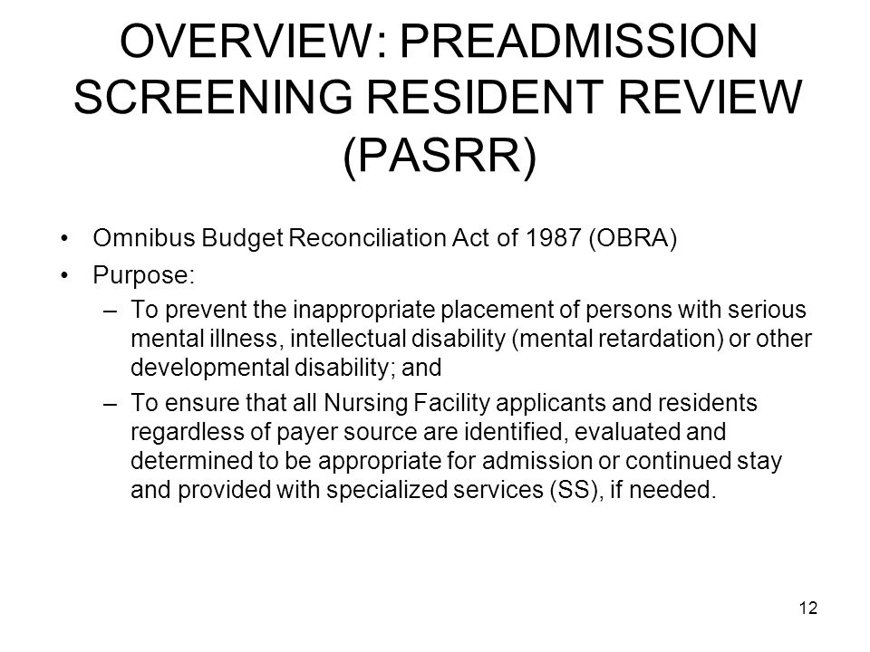 OVERVIEW: PREADMISSION SCREENING RESIDENT REVIEW (PASRR)