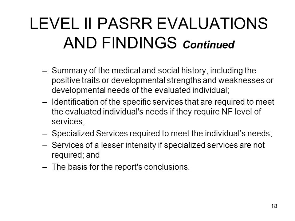 LEVEL II PASRR EVALUATIONS AND FINDINGS Continued