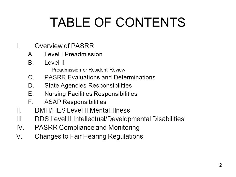TABLE OF CONTENTS Overview of PASRR DMH/HES Level II Mental Illness