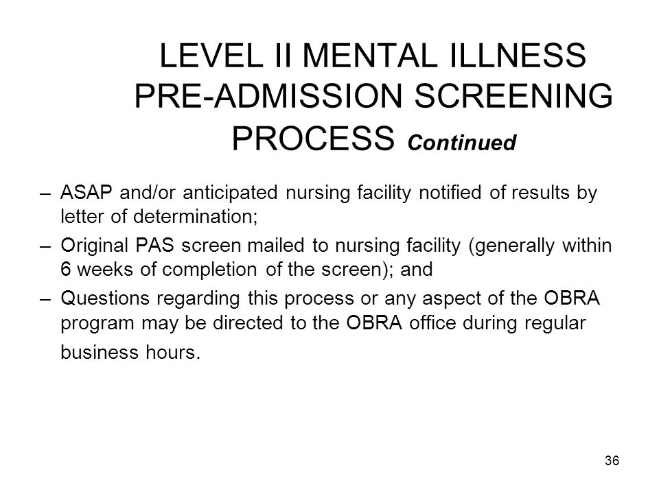 LEVEL II MENTAL ILLNESS PRE-ADMISSION SCREENING PROCESS Continued