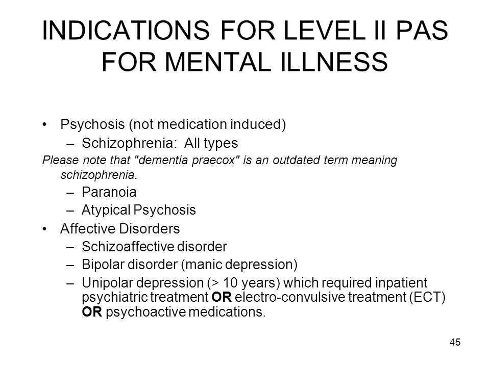 INDICATIONS FOR LEVEL II PAS FOR MENTAL ILLNESS