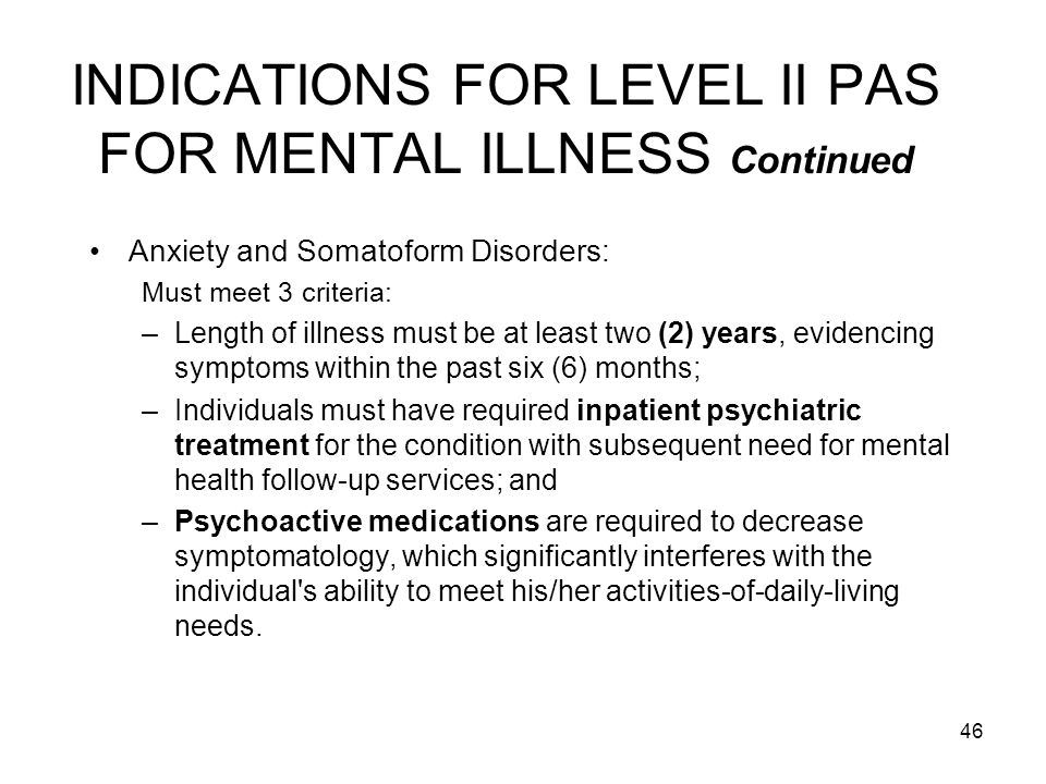 INDICATIONS FOR LEVEL II PAS FOR MENTAL ILLNESS Continued