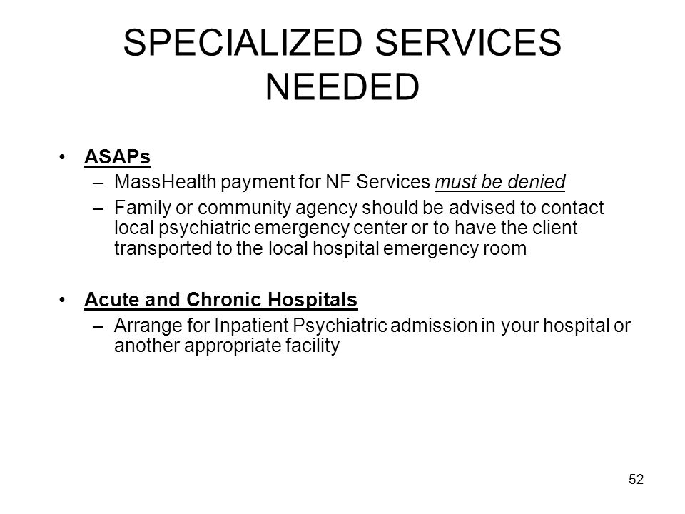 SPECIALIZED SERVICES NEEDED