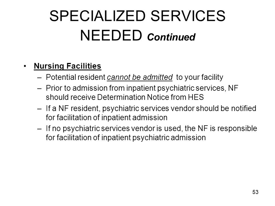 SPECIALIZED SERVICES NEEDED Continued