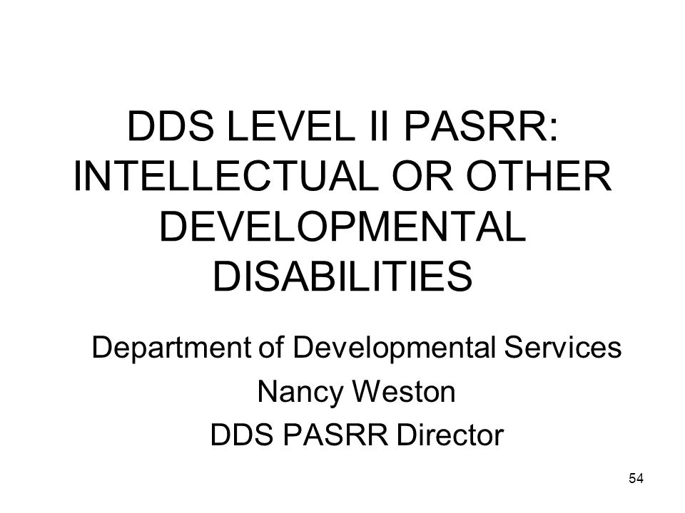 DDS LEVEL II PASRR: INTELLECTUAL OR OTHER DEVELOPMENTAL DISABILITIES