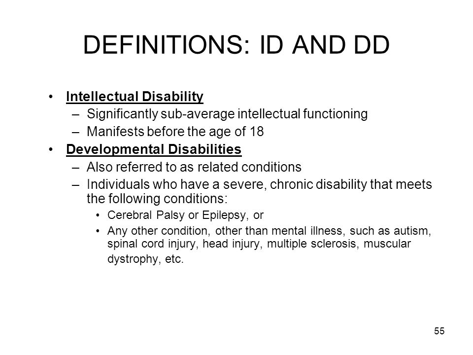 DEFINITIONS: ID AND DD Intellectual Disability