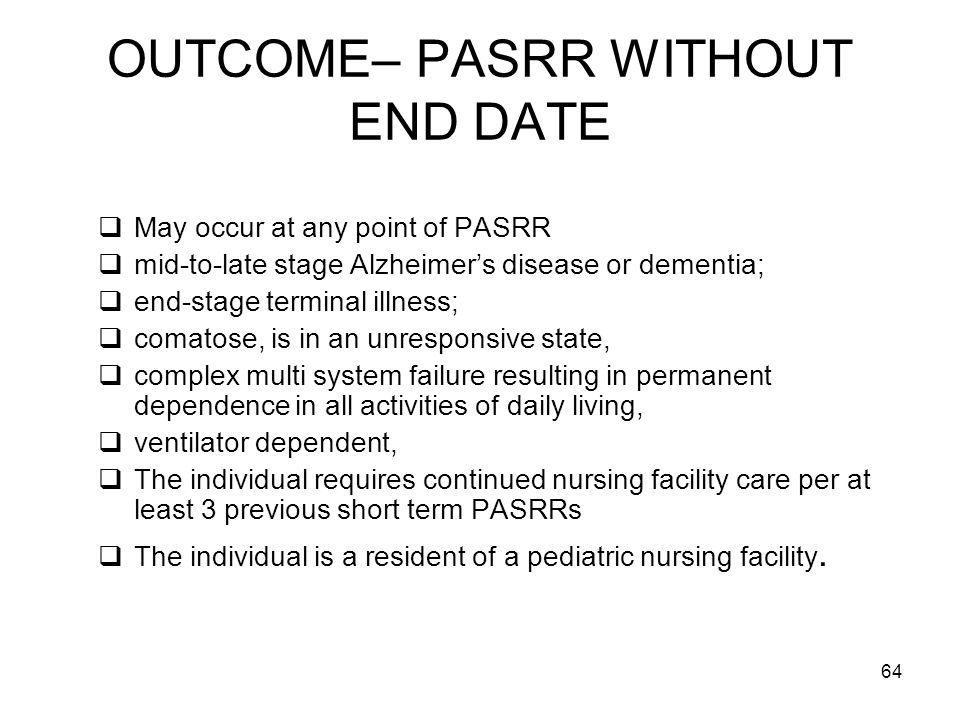OUTCOME– PASRR WITHOUT END DATE