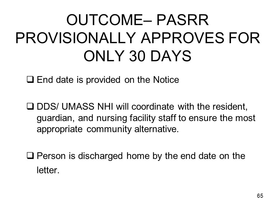 OUTCOME– PASRR PROVISIONALLY APPROVES FOR ONLY 30 DAYS