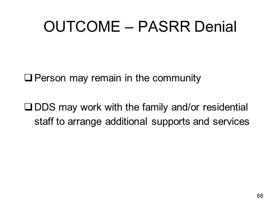 OUTCOME – PASRR Denial Person may remain in the community