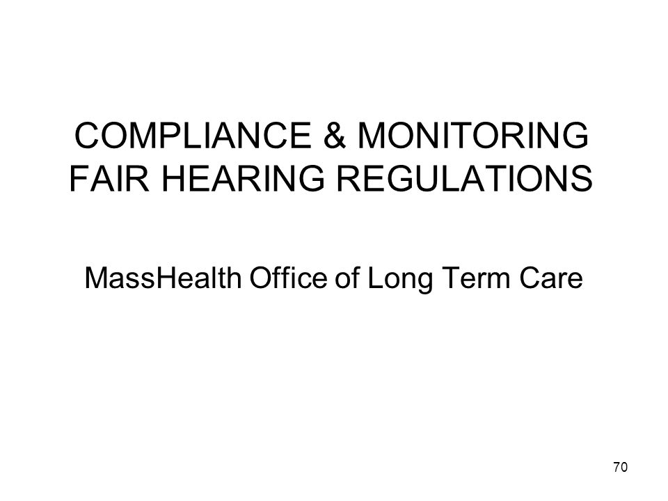 COMPLIANCE & MONITORING FAIR HEARING REGULATIONS