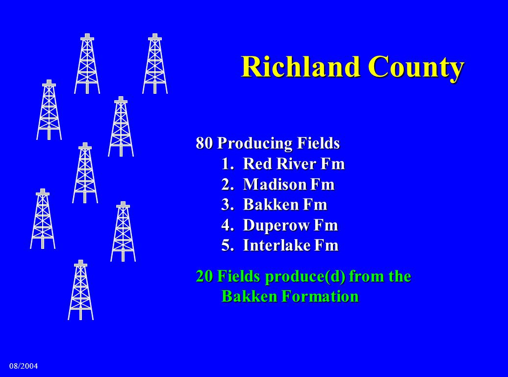Richland County 80 Producing Fields 1. Red River Fm 2. Madison Fm 3. Bakken Fm 4. Duperow Fm 5. Interlake Fm.