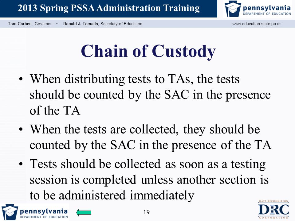 Chain of Custody When distributing tests to TAs, the tests should be counted by the SAC in the presence of the TA.